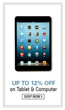 Up to 12% OFF on Tablet and Computer